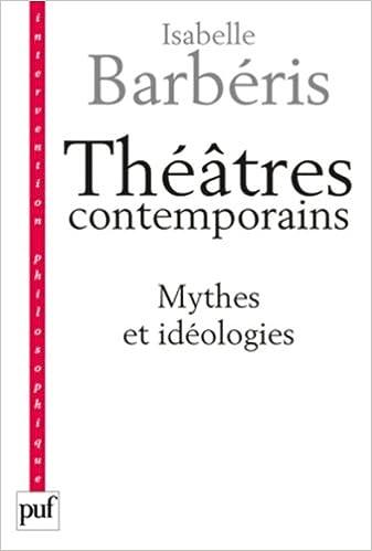 Lire un Théâtres contemporains. Mythes et idéologies pdf, epub ebook