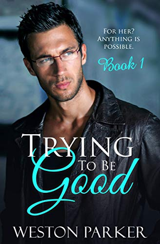 Free - Trying To Be Good Book 1