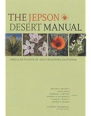 The Jepson Desert Manual: Vascular Plants of Southeastern California