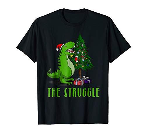 T-Rex Santa Shirt Christmas Tree Tee The Struggle is real -