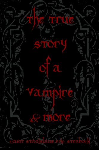 The True Story Of A Vampire & More: Cool Collectors Edition - Printed In Modern Gothic Fonts