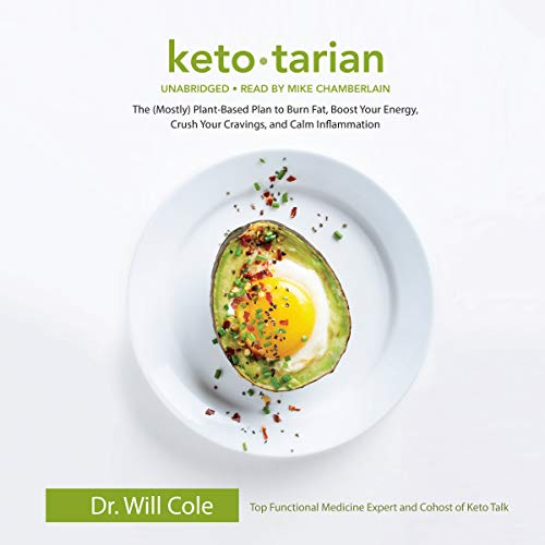 Ketotarian: The (Mostly) Plant-Based Plan to Burn Fat, Boost Your Energy, Crush Your Cravings, and Calm Inflammation by Blackstone Audio