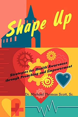 Book cover from Shape Up: Strategies for Health Awareness through Preaching and Empowerment by Dr. Michael Thomas Scott Sr.