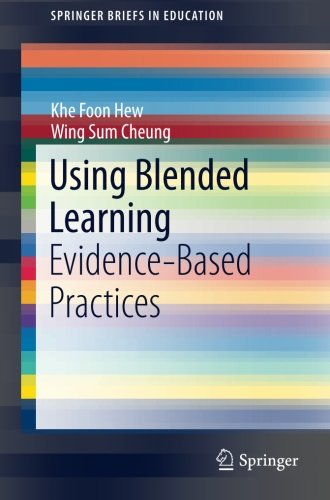 Using Blended Learning: Evidence-Based Practices (SpringerBriefs in Education)