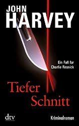 Tiefer Schnitt: Kriminalroman