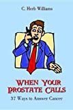 When Your Prostate Calls, C. Herb Williams, 1414003889