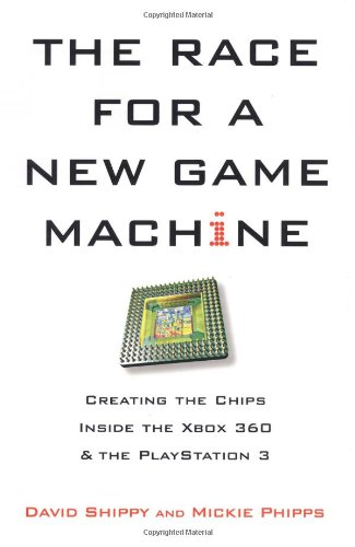 The Race for a New Game Machine: Creating the Chips Inside the XBox 360 and the Playstation 3 (Hardcover)-cover