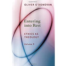 Entering into Rest: Ethics as Theology