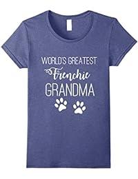 WORLD'S GREATEST FRENCHIE GRANDMA LOVE MY DOG T-SHIRT