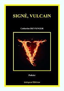 Signé, Vulcain par Denninger