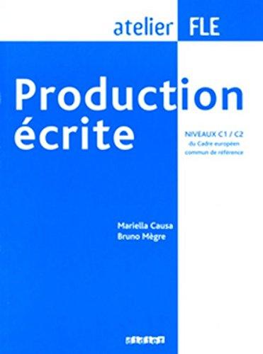 Production écrite FLE, niveaux C1 / C2 Broché – 21 janvier 2009 Mariella Causa Didier 2278060880 French