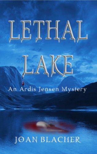 Lethal Lake (An Ardis Jensen Mystery Book 2)