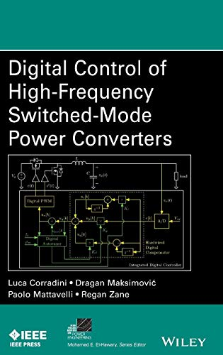 Digital Control of High-Frequency Switched-Mode Power Converters (IEEE Press Series on Power Engineering) (Application Of Power Series In Electrical Engineering)