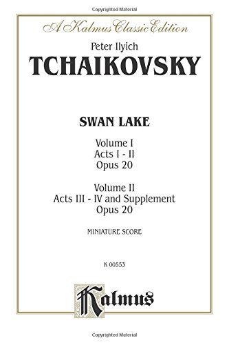 Swan Lake Piano Music - Swan Lake, Op. 20: Miniature Score: 1 & 2 (Kalmus Edition)