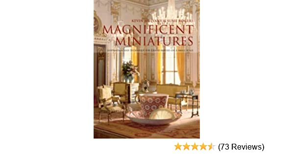 Magnificent Miniatures Inspiration And Technique For Grand Houses On A Small Scale Mulvany Kevin Rogers Susie 0000713490594 Amazon Com Books