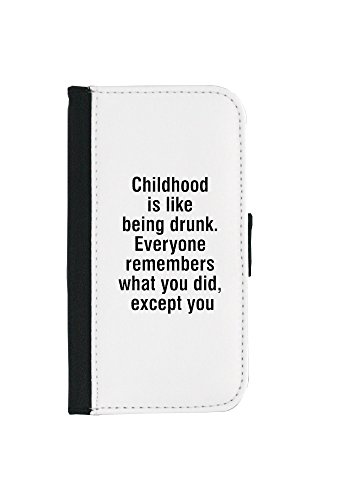 Foldable iPhone case with Childhood is like being drunk. Everyone remembers what you did, except you