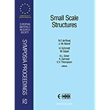 Small Scale Structures: Proceedings of Symposium A, Symposium B and Symposium E of the 1995 E-Mrs Spring Conference, Strasbourg, France, 22-26 May 1996 ... Society Symposia Proceedings Book 52)