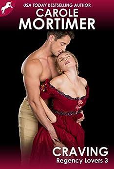 Craving (Regency Lovers 3) by [Mortimer, Carole]