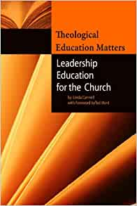 Theological Education Matters: Leadership Education for