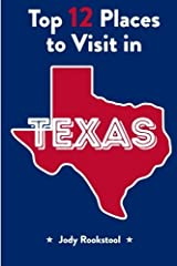 Jody Rookstool's Top 12 Places to Visit in Texas by Jody Rookstool (2015-09-16) Paperback