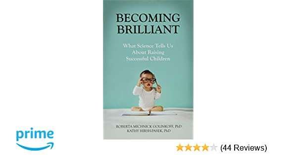 A Plan For Raising Brilliant Kids >> Becoming Brilliant What Science Tells Us About Raising Successful
