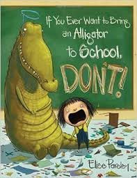 If You Ever Want to Bring an Alligator to School, DON'T Paperback and Audio CD
