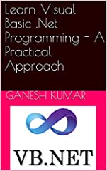 A book to learn VB.Net Programming through simple programs. The source code of simple programs with illustration pictures in VB.Net are presented in this book.Visual Basic .Net is a programming language used to develop software for Windows, W...