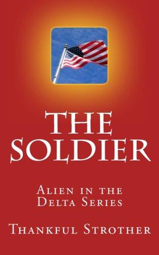 the-soldier-alien-in-the-delta-series-volume-2