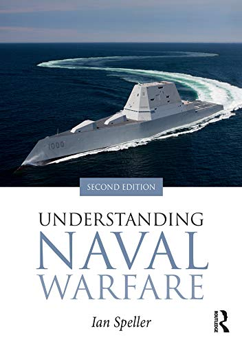 Understanding Naval Warfare (English Edition) por [Speller, Ian]