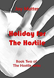 Holiday for The Hostile: Book two of The Hostile series