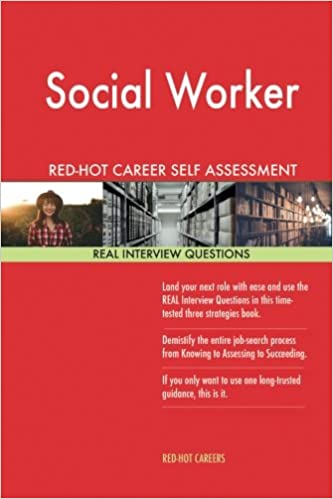 social worker red hot career self assessment guide 1184 real interview question red hot careers 9781548002909 amazoncom books - Social Work Interview Questions For Social Workers