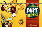 Front cover for the book Another Dirt Sandwich by Ray Friesen