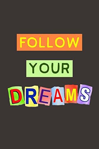Follow Your Dreams: A Journal