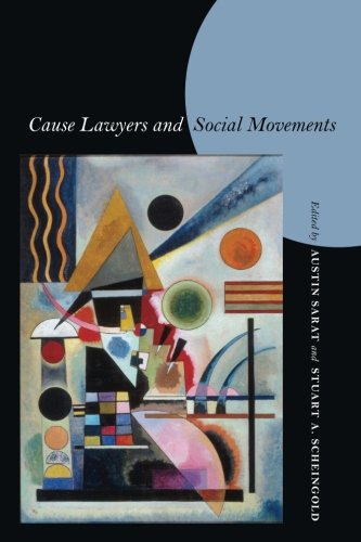 Cause Lawyers and Social Movements (Stanford Law Books)
