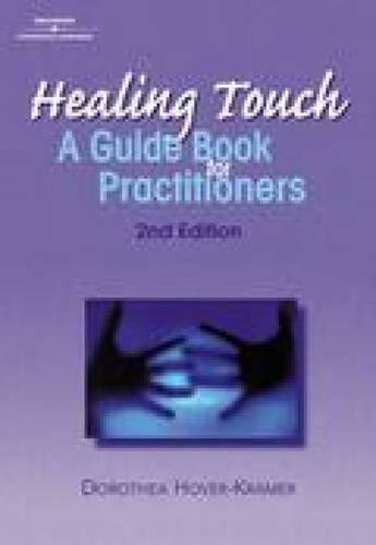 Healing Touch: A Guide Book for Practitioners, 2nd Edition (HEALER SERIES) by Cengage Learning