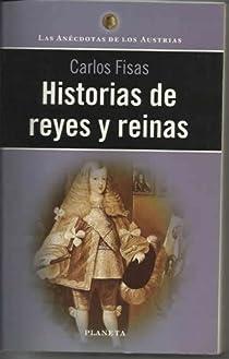 Historias de Reyes y reinas par Fisas