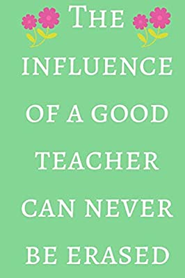 The Influence of a Good Teacher Can Never Be Erased: Green Journal