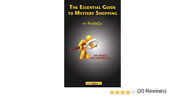 Amazon the essential guide to mystery shopping make money amazon the essential guide to mystery shopping make money shop have fun get an insiders guide to success ebook paminca kindle store malvernweather Choice Image