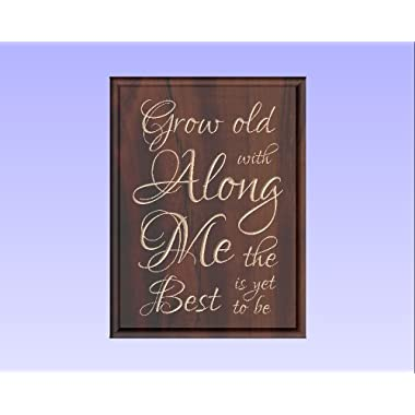 Grow old along with me the best is yet to be Sign by Timber Creek Design, Faux Cherry