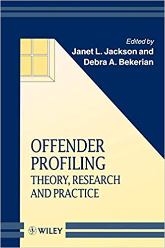 Offender Profiling: Theory, Research and Practice (Wiley