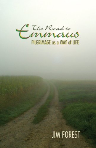 Road to Emmaus: Pilgrimage As a Way of Life