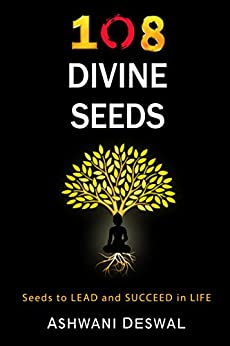 108 Divine Seeds: Seeds to Lead and Succeed in Life (English Edition) por [Deswal, Ashwani]