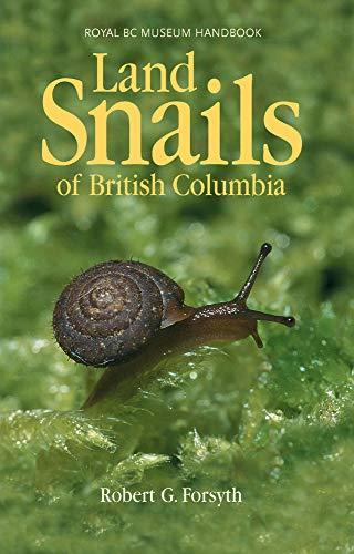 Land Snails of British Columbia (Royal BC Museum Handbook)