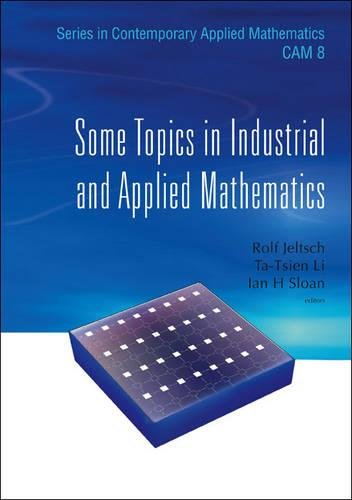 Some Topics in Industrial and Applied Mathematics (Series in Contemporary Applied Mathematics, CAM)