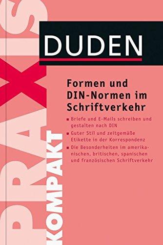 Duden Praxis kompakt - Formen und DIN-Normen im Schriftverkehr (Duden Ratgeber)