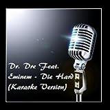 Dr. Dre Feat. Eminem - Die Hard (Karaoke Version) - Single by Karaoke Hitman