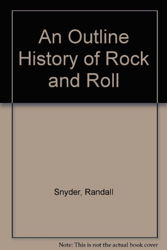 An Outline History of Rock and Roll