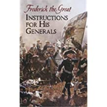 Instructions for His Generals (Dover Military History, Weapons, Armor)