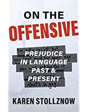 On the Offensive: Prejudice in Language Past and Present