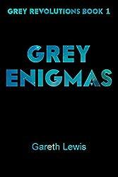 Grey Enigmas (Grey Revolutions Book 1)